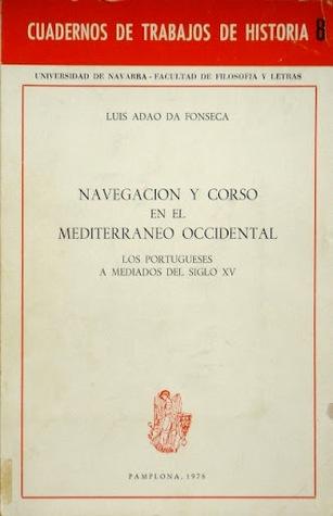 Navegación y corso en el Mediterraneo occidental : los portugueses a mediados del siglo XV