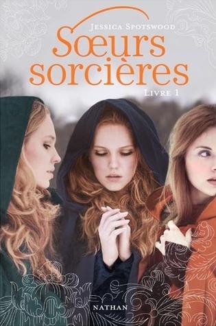 Soeurs sorcières (Soeurs Sorcières, #1)
