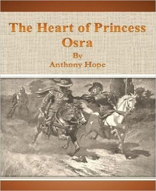 The Heart Of Princess Osra by Anthony Hope