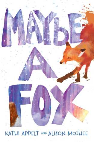 Ebook Maybe a Fox by Kathi Appelt TXT!