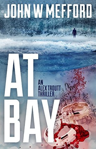 At Bay (Alex Troutt Thriller, #1; Redemption Thriller #1)
