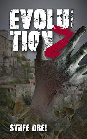 Evolution Z: Stufe Drei (Endzeit Zombie Thriller - Evolution Z 3)