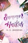 Summer Haikus (Happily Ever Asia)