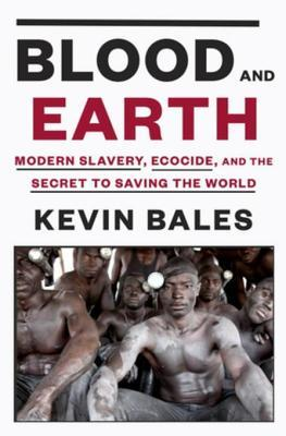 Blood and Earth by Kevin Bales