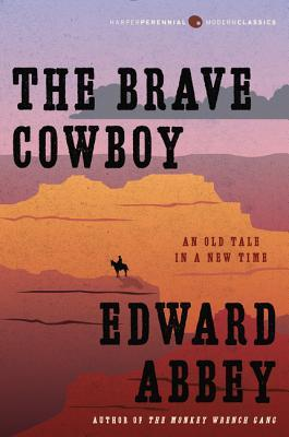 The brave cowboy an old tale in a new time by edward abbey fandeluxe Images