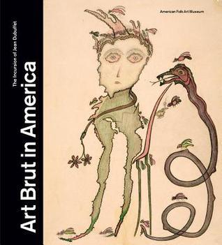 Art Brut in America: The Incursion of Jean Dubuffet