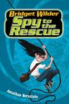 Spy to the Rescue (Bridget Wilder #2)