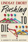 Rushing to Die: A Sorority Sisters Mystery