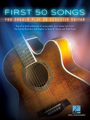 First 50 Songs You Should Play on Acoustic Guitar by Hal Leonard Publishing Company