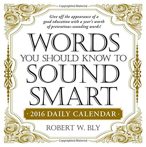 Words You Should Know to Sound Smart 2016 Daily Calendar