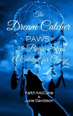 The Dream Catcher: 25 Steps: Paws a Catalyst for Change