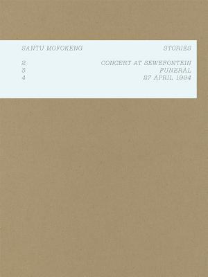 Santu Mofokeng: Stories: 2: Concert in Sewefontein, 3: Funeral, 4: 24 April 1994