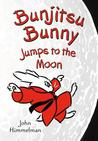 Bunjitsu Bunny Jumps to the Moon (Bunjitsu Bunny #3)