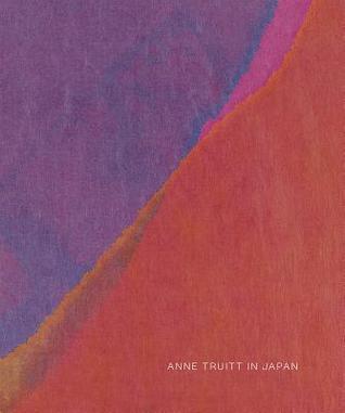 Anne Truitt in Japan por Anna Lovatt, Anne Truitt