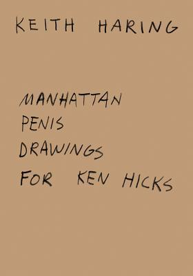 Keith Haring: Manhattan Penis Drawings for Ken Hicks