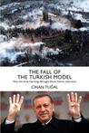 The Fall of the Turkish Model: Liberalism, Neoliberalism, and the Left in the Wake of the Arab Spring