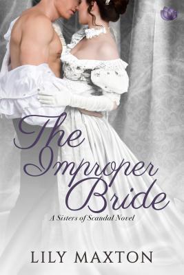 The Improper Bride (Sisters of Scandal, #5)