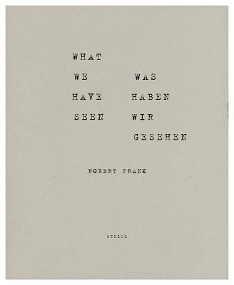 Robert Frank: What We Have Seen