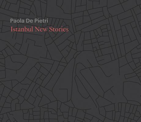 Paola de Pietri: Istanbul New Stories