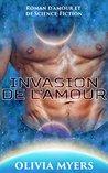 Invasion de l'Amour by Olivia Myers