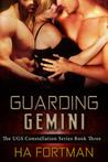 Guarding Gemini (The UGS Constellation, #3)