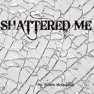 SHATTERED ME (THE ME SERIES Book 1)