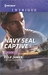 Navy SEAL Captive (SEAL of My Own #2) by Elle James