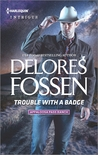 Trouble with a Badge by Delores Fossen