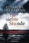 Die siebte Stunde by Elisabeth Herrmann