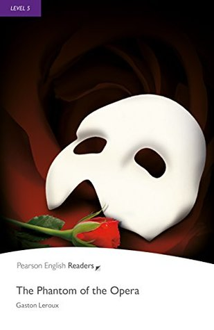 The Phantom of the Opera (Pearson English Graded Readers - Level 5)