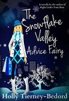 The Snowflake Valley Advice Fairy by Holly Tierney-Bedord
