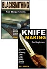 Blacksmithing for Beginners 2-Box Set: Blacksmithing for Beginners, Knife Making for Beginners