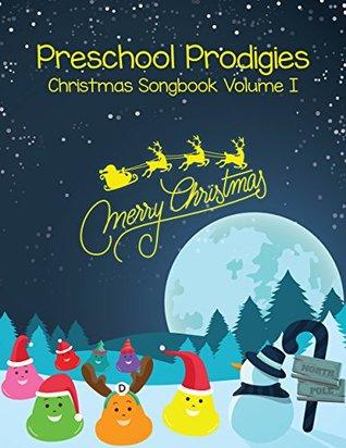 Preschool Prodigies - Christmas Songbook Volume I (Christmas Songbook Series 1)
