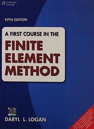First Course In The Finite Element Methods,5Ed