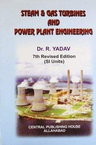 Steam and Gas Turbines and Power Plant Engineering, 7th Edition