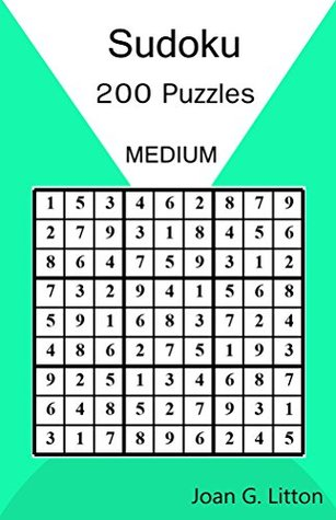 Sudoku Puzzles Book Levels: Medium 200 Challenging Puzzles (Children's Puzzle Books Logic and Brain Teasers difficulty Humor and Entertainment Calendars ... Games) (Sudoku Puzzles Book Medium Levels)