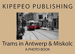 Trams in Antwerp & Miskolc