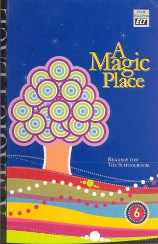 A Magic Place: Readers for the Schoolroom 6