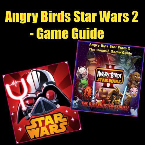 Angry Birds Star Wars 2 - Game Guide