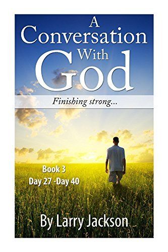 A Conversation With God -Book 3 Finishing Strong...