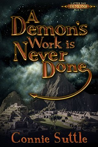 A Demon's Work Is Never Done (Latter Day Demons, #2)
