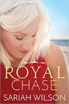 Royal Chase by Sariah Wilson
