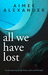 All We Have Lost by Aimee Alexander