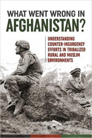 What Went Wrong in Afghanistan?: Understanding Counter-Insurgency Efforts in Tribalized Rural and Muslim Environments