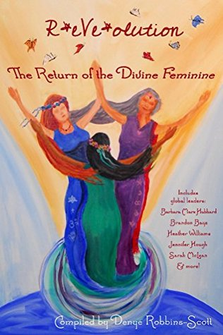 R*eVe*olution: The Return of the Divine Feminine