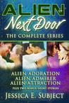 Alien Next Door: The Complete Series (Alien Next Door, #1-3)
