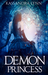 Demon Princess (Demon Kingdom Fairy Tales, #1)