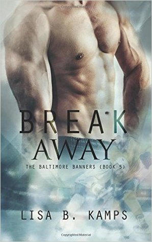 Break Away (The Baltimore Banners, #5)