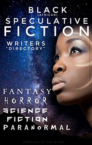 """Black [African] Speculative Fiction Writers """"Directory"""": Fantasy, Horror, Science Fiction, Paranormal"""