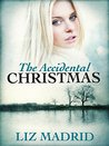 The Accidental Christmas by Liz Madrid
